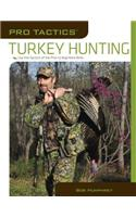Pro Tactics: Turkey Hunting