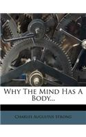 Why the Mind Has a Body...