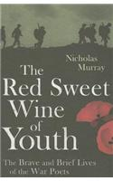 The Red Sweet Wine of Youth: British Poets of the First World War