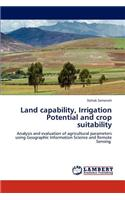 Land Capability, Irrigation Potential and Crop Suitability