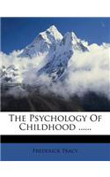 The Psychology of Childhood ......