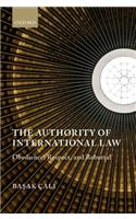 The Authority of International Law: Obedience, Respect, and Rebuttal