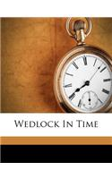 Wedlock in Time