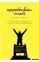 Appalachian Trials: A Psychological and Emotional Guide to Thru-Hike the Appalachian Trail