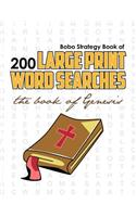 Bobo Strategy Book of 200 Large Print Word Searches: The Book of Genesis