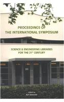 Proceedings of the International Symposium Science and Engineering Libraries for the 21st Century