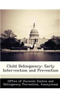 Child Delinquency: Early Intervention and Prevention