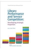 Library Performance and Service Competition: Developing Strategic Responses