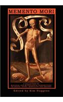Memento Mori - A Collection of Magickal and Mythological Perspectives on Death, Dying, Mortality & Beyond