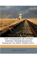 The Standard of Living Among Workingmen's Families in New York City...