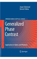 Generalized Phase Contrast:: Applications in Optics and Photonics