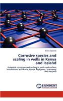 Corrosive Species and Scaling in Wells in Kenya and Iceland