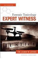 Forensic Toxicology Expert Witness Handbook