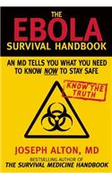 The Ebola Survival Handbook: An MD Tells You What You Need to Know Now to Stay Safe