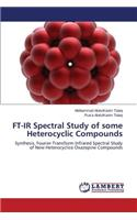 FT-IR Spectral Study of Some Heterocyclic Compounds