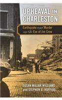 Upheaval in Charleston: Earthquake and Murder on the Eve of Jim Crow