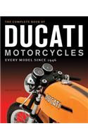 The Complete Book of Ducati Motorcycles: Every Model Since 1946
