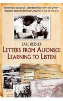 Letters from Alfonso: Learning to Listen: The First-Hand Account of a Colombian Village's Birth and Growth-Important Lessons for the Peace