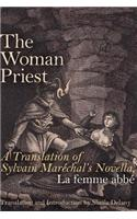 The Woman Priest: A Translation of Sylvain Marechal's Novella, La Femme ABBE