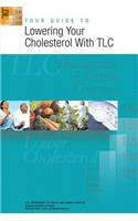 Your Guide to Lowering Your Cholesterol With Tlc