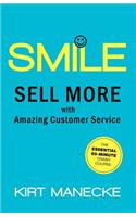 Smile: Sell More with Amazing Customer Service
