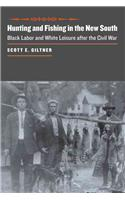 Hunting and Fishing in the New South: Black Labor and White Leisure After the Civil War