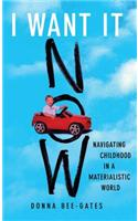I Want It Now: Navigating Childhood in a Materialistic World