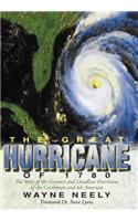 The Great Hurricane of 1780: The Story of the Greatest and Deadliest Hurricane of the Caribbean and the Americas