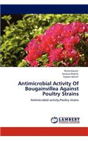 Antimicrobial Activity of Bougainvillea Against Poultry Strains