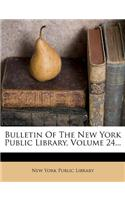 Bulletin of the New York Public Library, Volume 24...