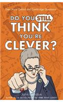 So, You Think You're Clever?: Taking on the Oxford and Cambridge Interview Questions