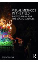 Visual Methods in the Field: Photography for the Social Sciences
