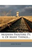 Modern Painters: PT. 4. of Many Things...