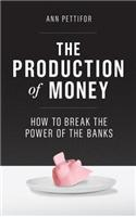 The Production of Money: How to Break the Power of Bankers