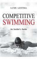 Competitive Swimming: An Insider's Guide