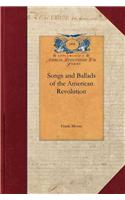 Songs and Ballads of the American Revolu