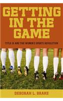 Getting in the Game: Title IX and the Women's Sports Revolution