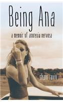 Being Ana: A Memoir of Anorexia Nervosa