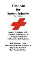 First Aid for Sports Injuries: Immediate Response to Sports Injuries for Amateur Athletes, Coaches, Teachers, and Parents
