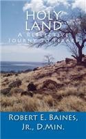 Holy Land: A Reflective Journy to Israel