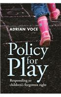 Policy for Play: Responding to Children's Forgotten Right