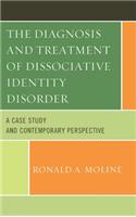 The Diagnosis and Treatment of Dissociative Identity Disorder: A Case Study and Contemporary Perspective