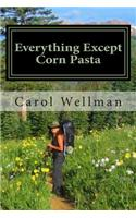 Everything Except Corn Pasta: A Culinary Guide for Backpackers