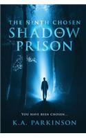 The Ninth Chosen: The Shadow Prison