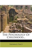 The Psychology of Childhood...