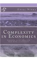 Complexity in Economics: Emerging Macro Behaviour from Micro Interactions