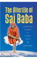 The Afterlife of Sai Baba: Competing Visions of a Global Saint