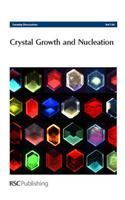 Crystal Growth and Nucleation: Faraday Discussions No 136