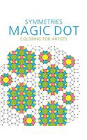 Symmetries: Magic Dot Coloring for Artists