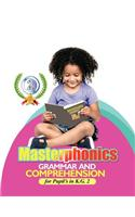 Masterphonics: Grammar and Comprehension for Pupil's in K.G. 2